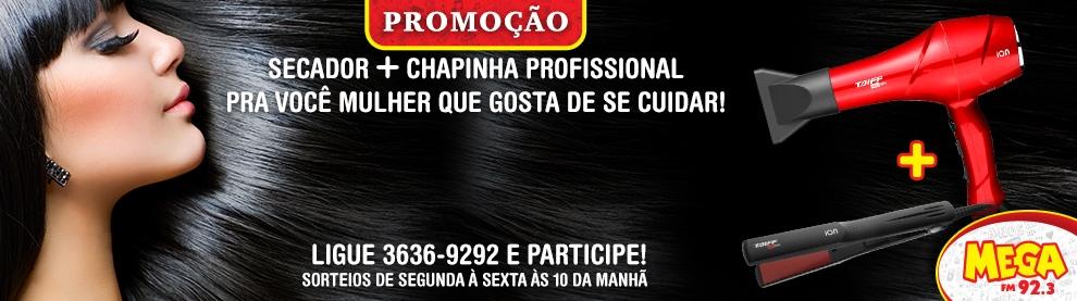 PROMOÇÃO SECADOR & CHAPINHA