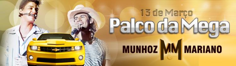PALCO DA MEGA MUNHOZ & MARIANO